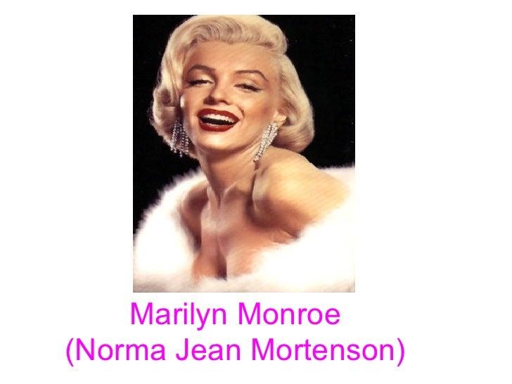 Marilyn Monroe(Norma Jean Mortenson)