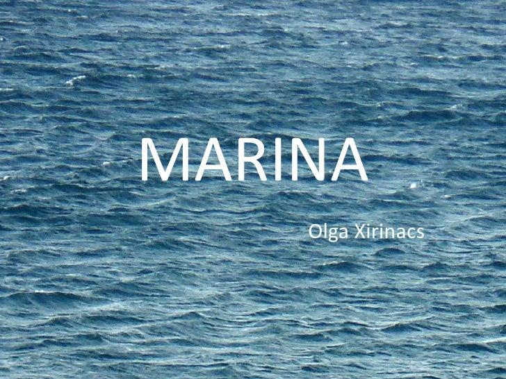MARINA<br />Olga Xirinacs<br />