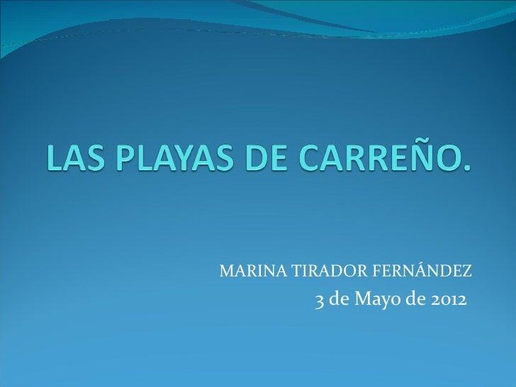 MARINA TIRADOR FERNÁNDEZ         3 de Mayo de 2012