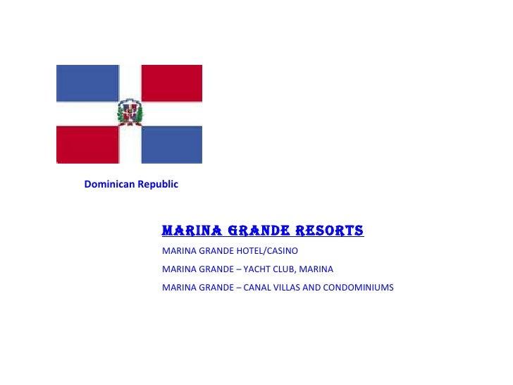 Dominican Republic MARINA GRANDE RESORTS MARINA GRANDE HOTEL/CASINO MARINA GRANDE – YACHT CLUB, MARINA MARINA GRANDE – CAN...