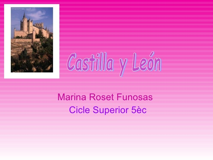 Marina Roset Funosas  Cicle Superior 5èc Castilla y León