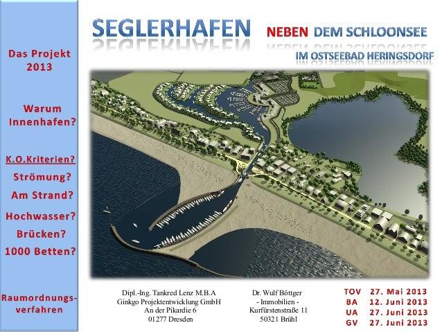 Dipl.-Ing. Tankred Lenz M.B.A Ginkgo Projektentwicklung GmbH An der Pikardie 6 01277 Dresden Dr. Wulf Böttger - Immobilien...