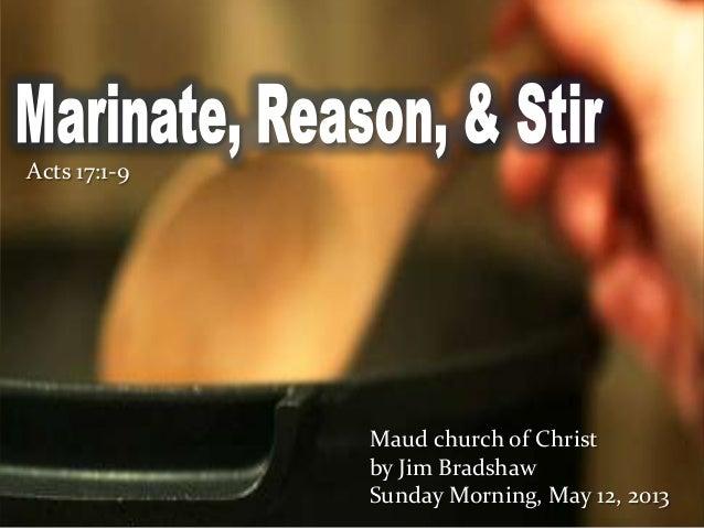 Acts 17:1-9Maud church of Christby Jim BradshawSunday Morning, May 12, 2013