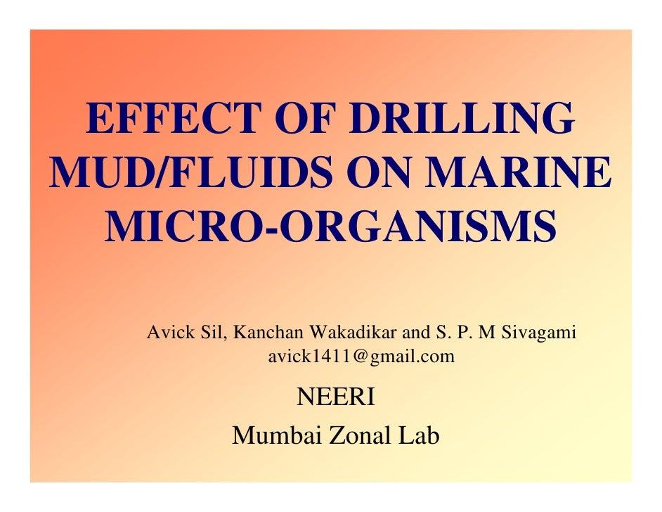 EFFECT OF DRILLINGMUD/FLUIDS ON MARINE  MICRO-ORGANISMS   Avick Sil, Kanchan Wakadikar and S. P. M Sivagami               ...