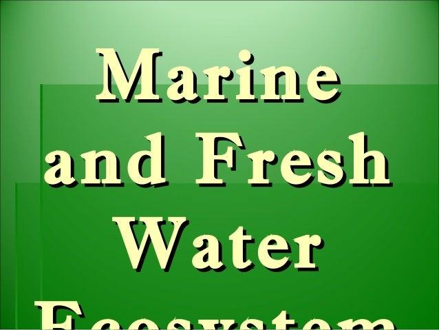 Marine and Fresh Water