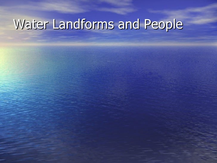 Water Landforms and People