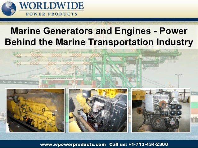 Marine Generators and Engines - Power Behind the Marine Transportation Industry