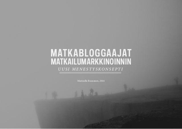 MATKABLOGGAAJAT MATKAILUMARKKINOINNIN UUSI MENEST YSKONSEPTI Marinella Ruusunen, 2014