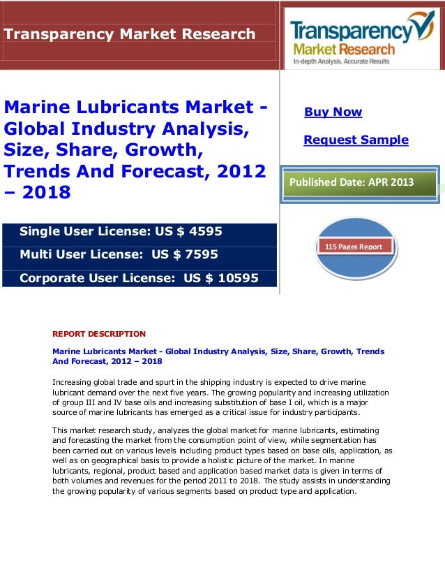 REPORT DESCRIPTIONMarine Lubricants Market - Global Industry Analysis, Size, Share, Growth, TrendsAnd Forecast, 2012 – 201...