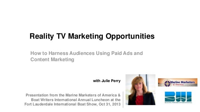 Reality TV Marketing Opportunities for the Marine Industry: How to Harness Audiences Using Paid Ads and Content Marketing - Julie Perry MMA & BWI Luncheon FLIBS