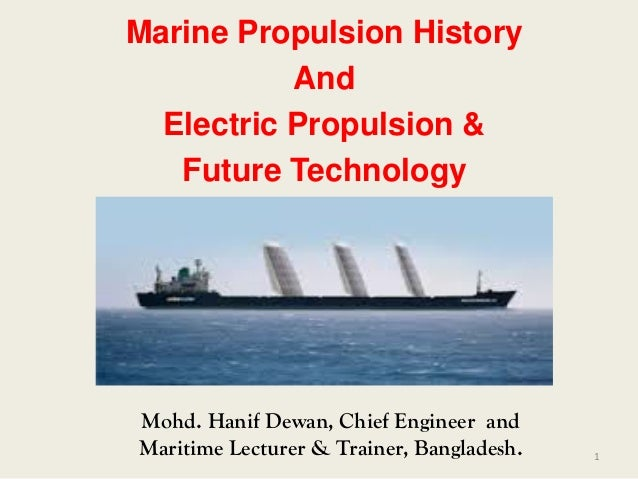 Mohd. Hanif Dewan, Chief Engineer and Maritime Lecturer & Trainer, Bangladesh. Marine Propulsion History And Electric Prop...