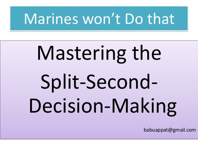 Marines won't Do that  Mastering the Split-SecondDecision-Making babuappat@gmail.com
