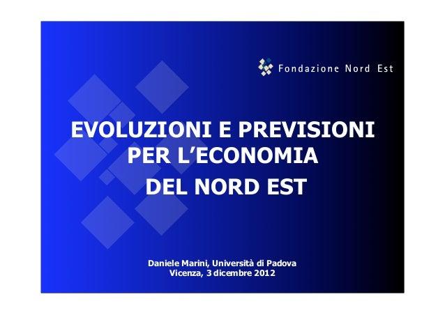 EVOLUZIONI E PREVISIONI    PER L'ECONOMIA     DEL NORD EST     Daniele Marini, Università di Padova          Vicenza, 3 di...