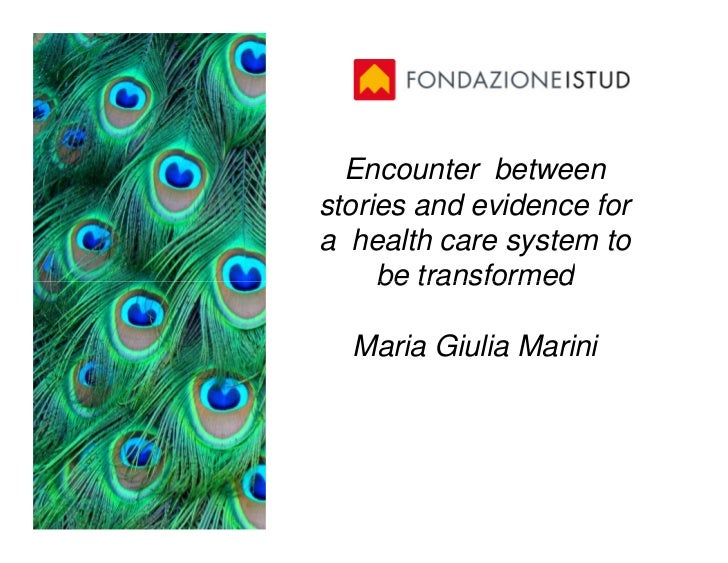 Encounter betweenstories and evidence fora health care system to     be transformed  Maria Giulia Marini