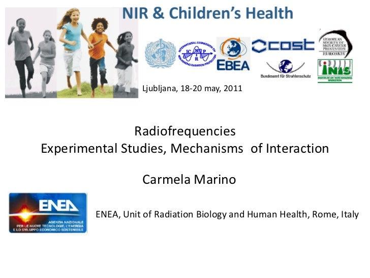 Ljubljana, 18-20 may, 2011               RadiofrequenciesExperimental Studies, Mechanisms of Interaction                  ...