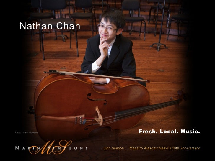 Nathan ChanPhoto: Hanh Nguyen                          Fresh. Local. Music.                     59th Season   |   Maestro ...
