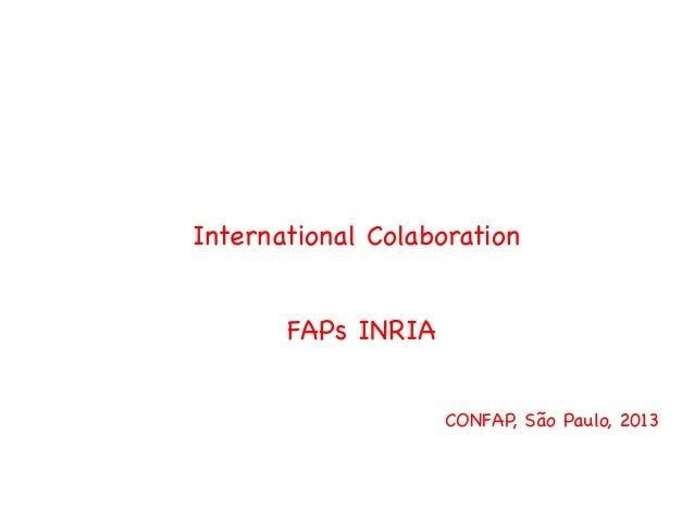 International ColaborationFAPs INRIACONFAP, São Paulo, 2013