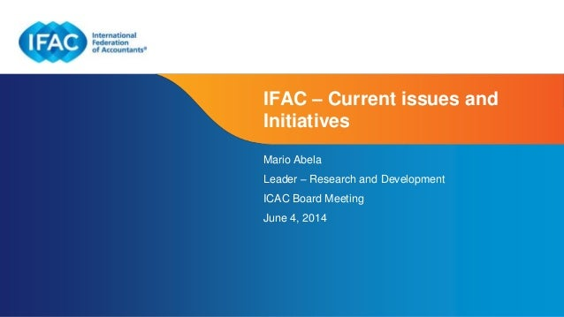 IFAC – Current Issues and Initiatives