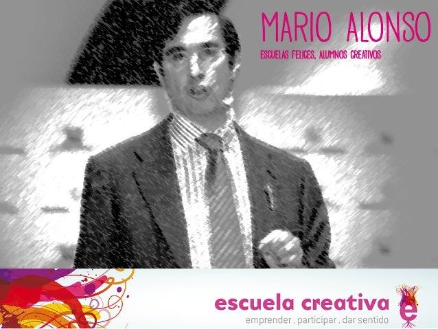 MARIO ALONSO ESCUELAS FELICES, ALUMNOS CREATIVOS