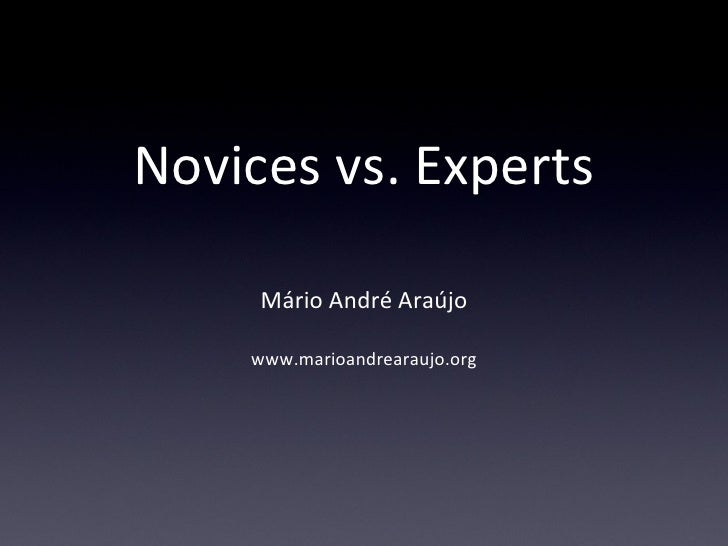 Novices vs. Experts