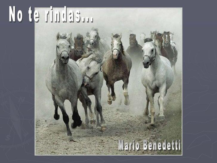 No te rindas...<br />Mario Benedetti<br />