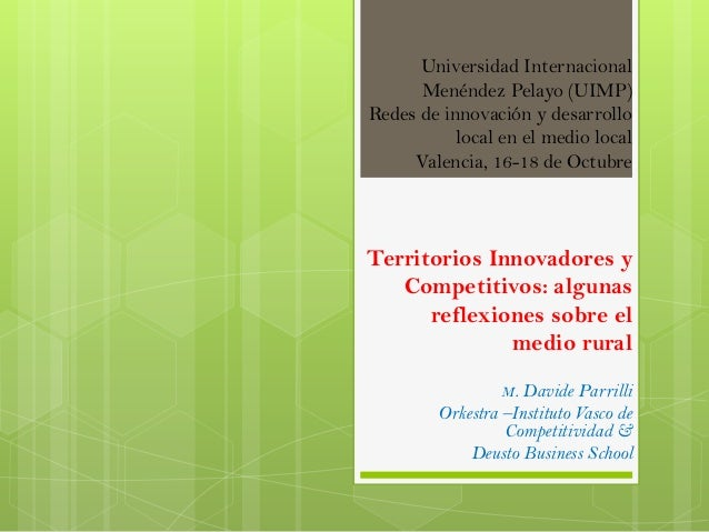 Universidad Internacional Menéndez Pelayo (UIMP) Redes de innovación y desarrollo local en el medio local Valencia, 16-18 ...