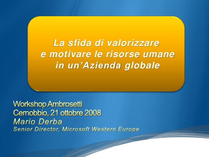 Presentation by Mario Derba at Ambrosetti Human Resources Workhop