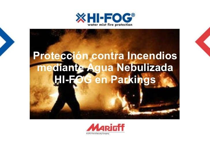 Protección contra Incendios mediante Agua Nebulizada HI-FOG en Parkings