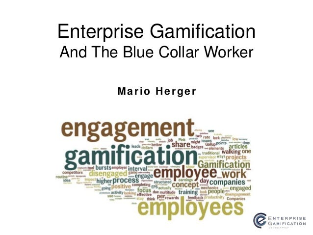Mario Herger Enterprise Gamification And The Blue Collar Worker