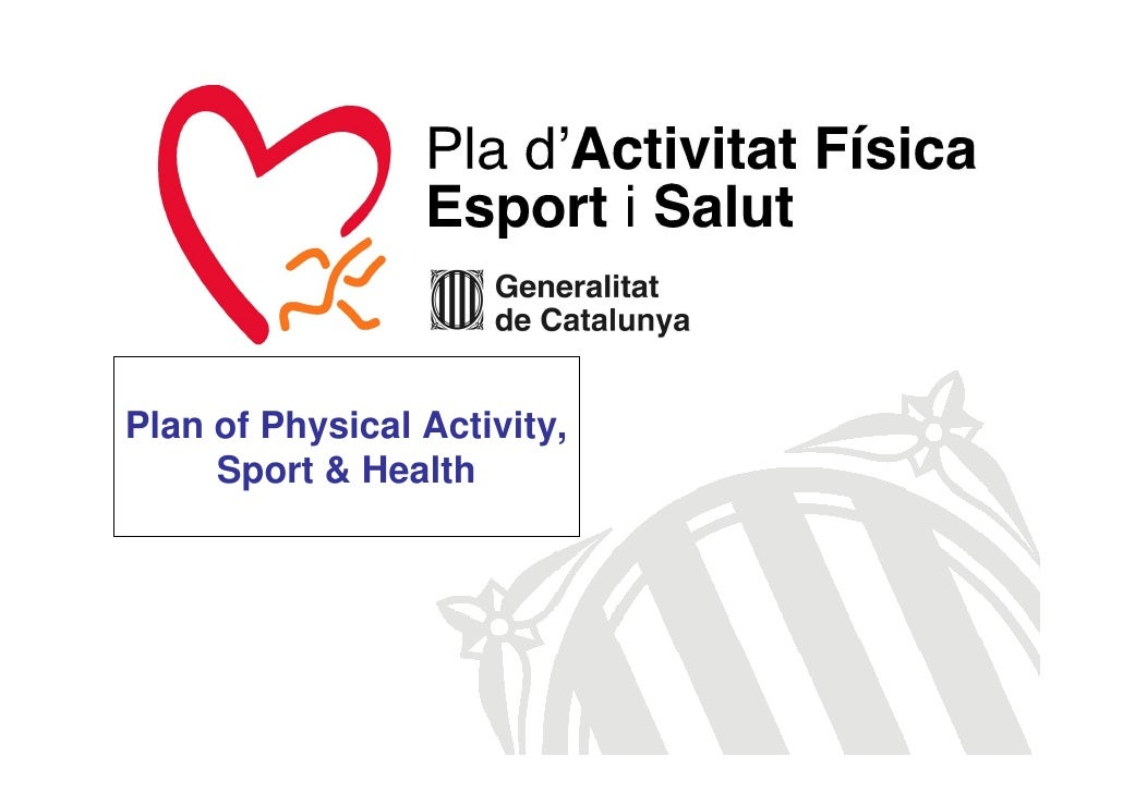 Plan of Physical Activity,      Sport & Health