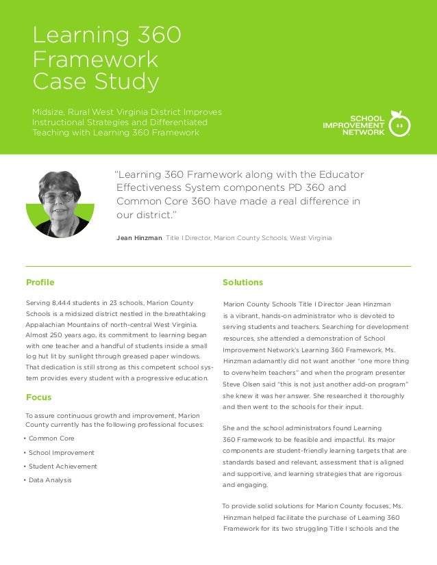 Learning 360 Framework Case Study Midsize, Rural West Virginia District Improves Instructional Strategies and Differentiat...