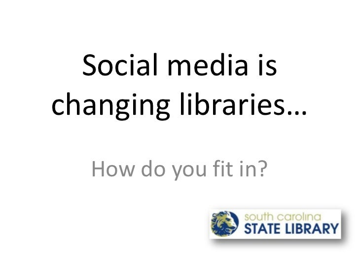 Marion presentation social media is changing libraries