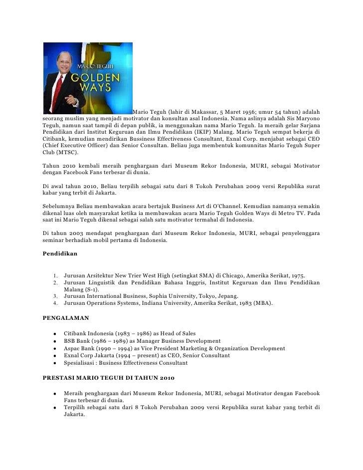 Mario Teguh (lahir di Makassar, 5 Maret 1956; umur 54 tahun) adalah seorang muslim yang menjadi motivator dan konsultan as...