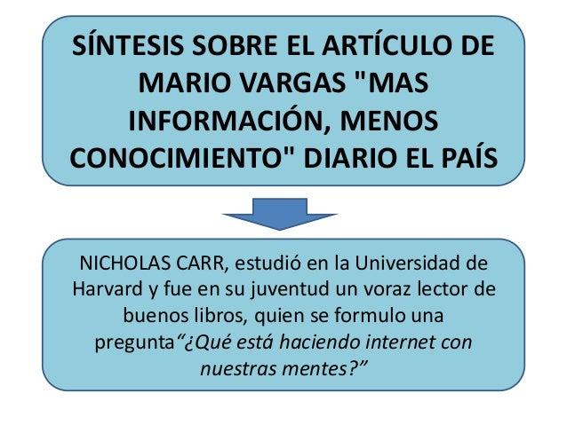 """SÍNTESIS SOBRE EL ARTÍCULO DE MARIO VARGAS """"MAS INFORMACIÓN, MENOS CONOCIMIENTO"""" DIARIO EL PAÍS NICHOLAS CARR, estudió en ..."""