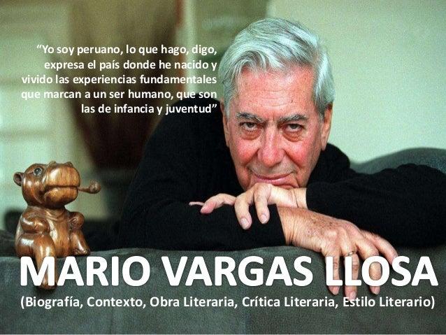 """(Biografía, Contexto, Obra Literaria, Crítica Literaria, Estilo Literario) """"Yo soy peruano, lo que hago, digo, expresa el ..."""