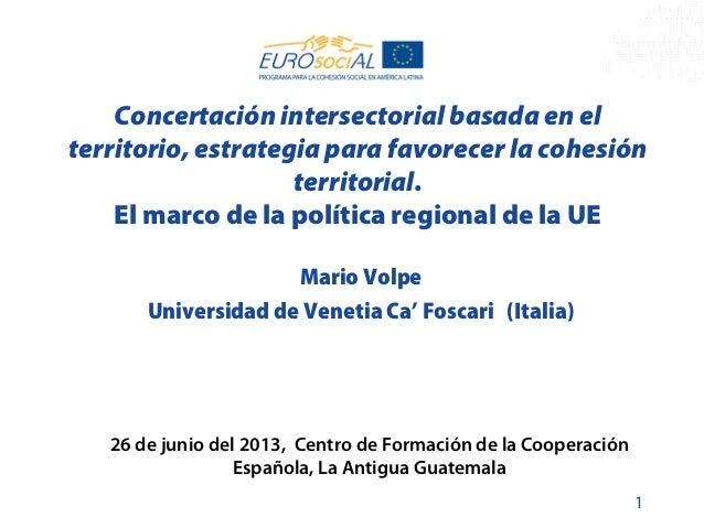 Concertación intersectorial basada en el territorio, estrategia para favorecer la cohesión territorial. El marco de la pol...