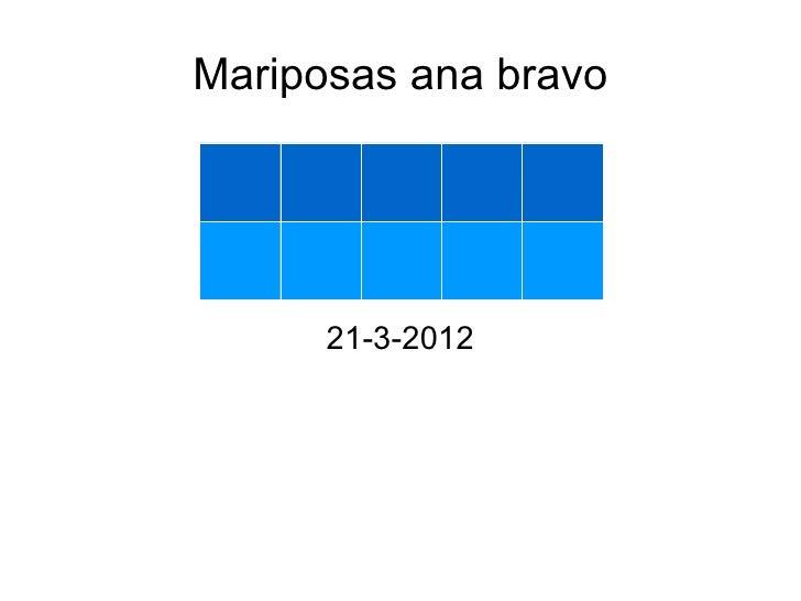 Mariposas ana bravo      21-3-2012