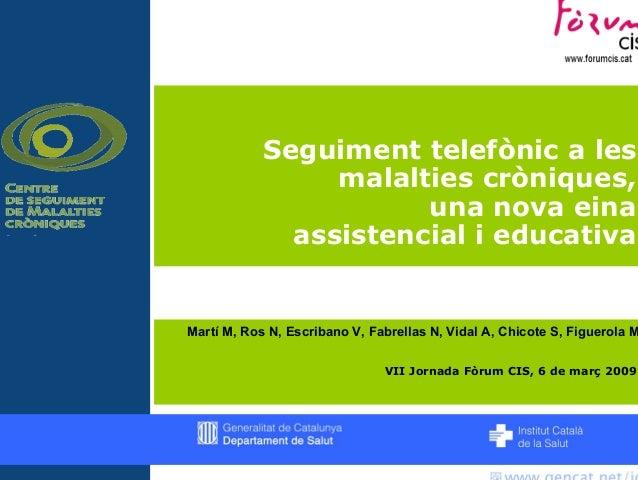 Seguiment telefònic a les malalties cròniques. Una nova eina assistencial i educativa.