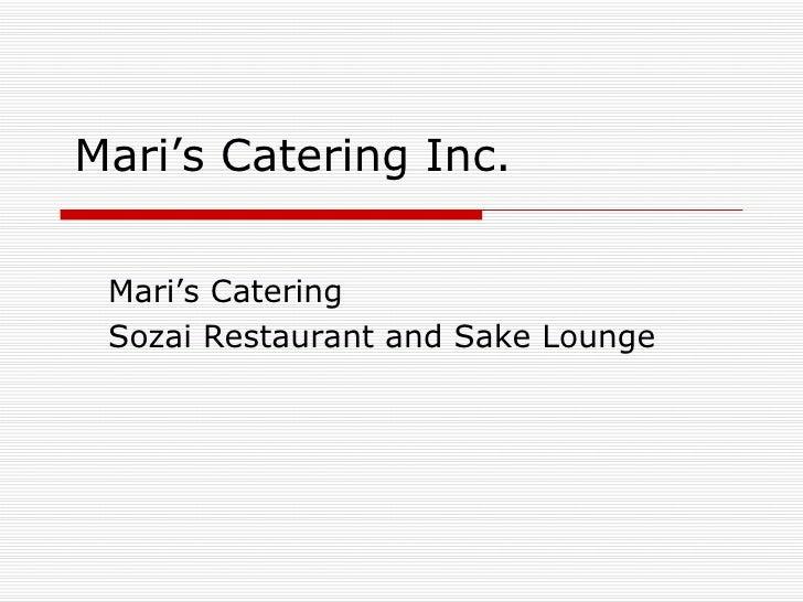 Mari's Catering Inc. Mari's Catering Sozai Restaurant and Sake Lounge