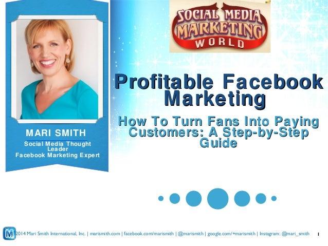 Profitable Facebook Marketing by Mari Smith - Social Media Marketing World 2014 #SMMW14
