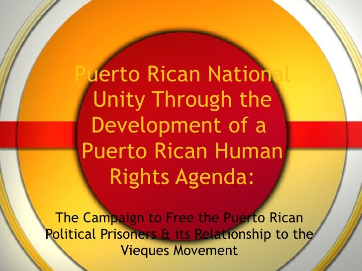 Puerto Rican National Unity Through the Development of a  Puerto Rican Human Rights Agenda: The Campaign to Free the Puert...
