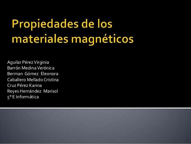 Marisol propiedades de los materiales magneticos