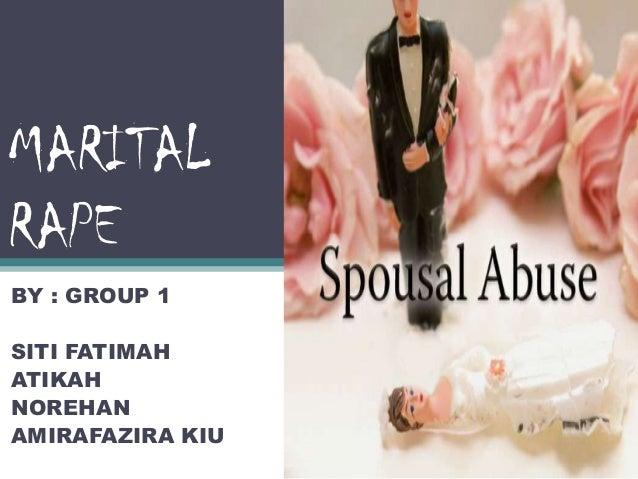 MARITAL RAPE BY : GROUP 1 SITI FATIMAH ATIKAH NOREHAN AMIRAFAZIRA KIU