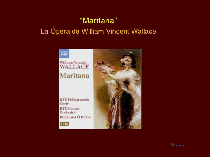 """ Maritana"" La Ópera de  William Vincent Wallace Overture"