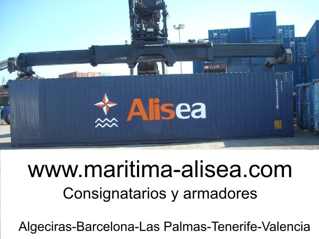 www.maritima-alisea.com Consignatariosyarmadores Algeciras-Barcelona-LasPalmas-Tenerife-Valencia