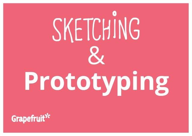 Sketching & Prototyping