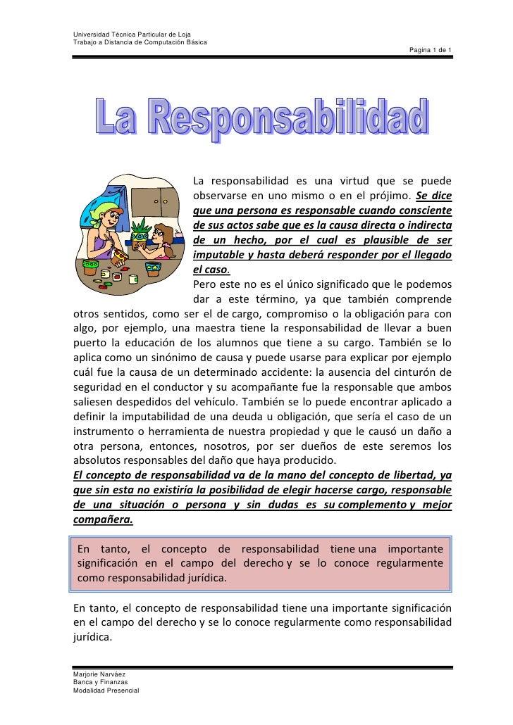23436-2156La responsabilidad es una virtud que se puede observarse en uno mismo o en el prójimo. Se dice queuna persona e...