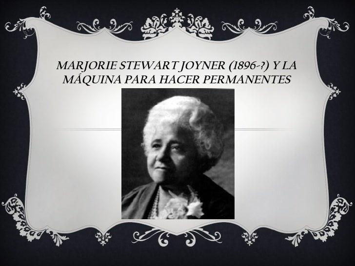 MARJORIE STEWART JOYNER (1896-?) Y LA MÁQUINA PARA HACER PERMANENTES