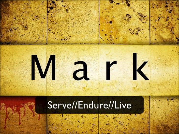 Mark Serve//Endure//Live