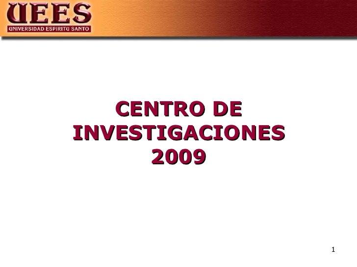 CENTRO DE INVESTIGACIONES 2009